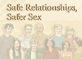 Safe Relationships Safer Sex